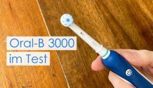 Oral-B PRO 3000 im Test