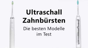 ultraschallzahnbürsten im test featured