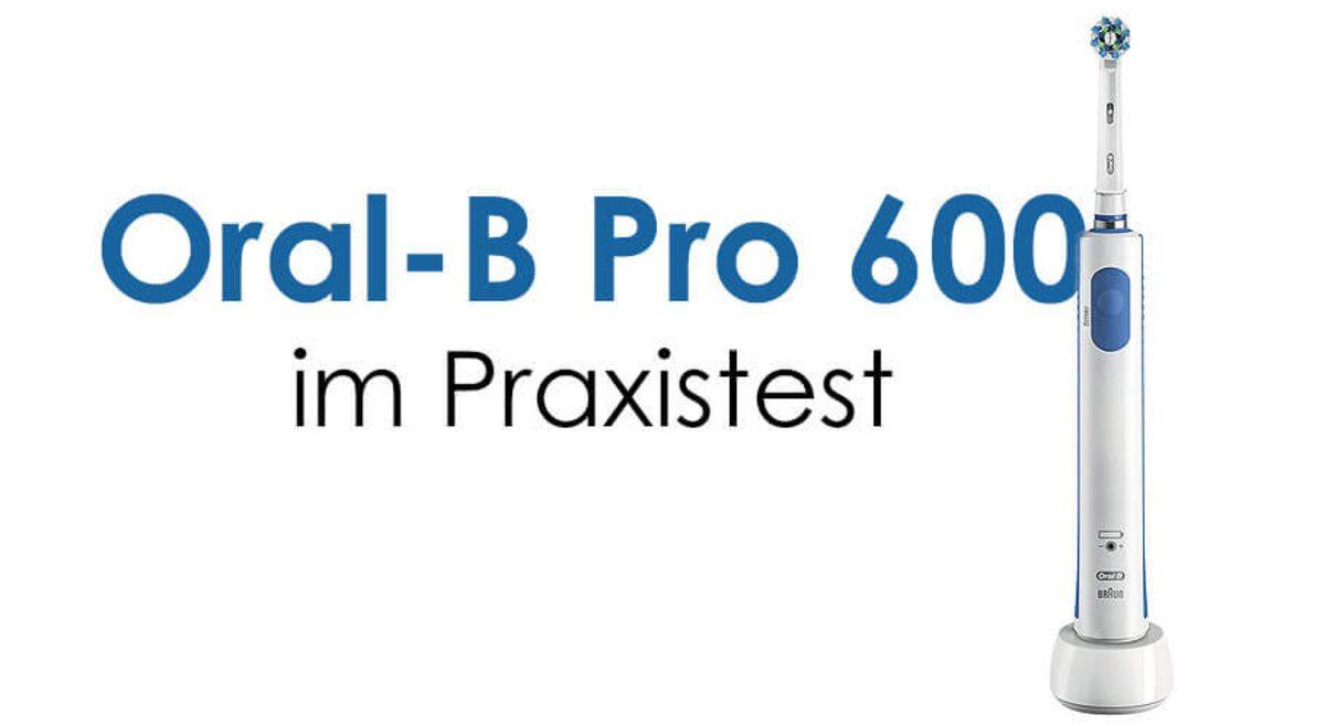 Oral-B Pro 600 im ausführlichen Vergleichstest