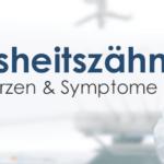 Weisheitszähne – Schmerzen & Symptome lindern