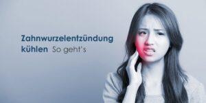 zahnwurzelentzündung kühlen